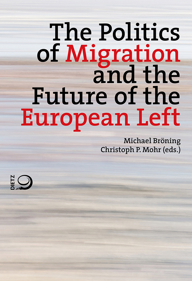 Buch-Cover von »The Politics of Migration and the Future of the European Left«